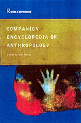 Image for Companion Encyclopedia of Anthropology: Humanity, Culture and Social Life (Routledge World Reference)