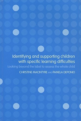 Image for Identifying and Supporting Children with Specific Learning Difficulties: Looking Beyond the Label to Support the Whole Child