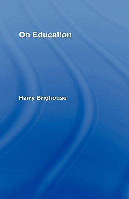 On Education (Thinking in Action), HARRY BRIGHOUSE