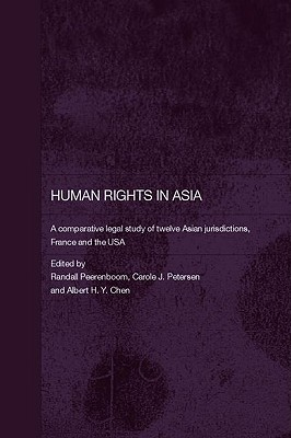 Image for Human Rights In Asia : A Comparative Legal Study of Twelve Asian Jurisdictions, France and the USA