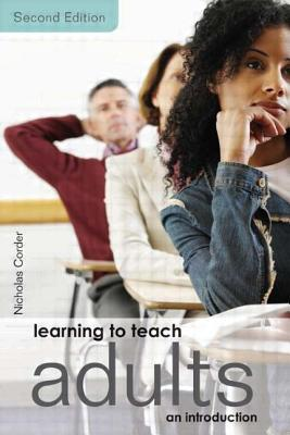Learning to Teach Adults: An Introduction, Corder, Nicholas