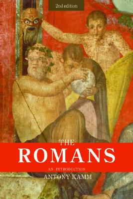 The Romans: An Introduction (Peoples of the Ancient World), Kamm, Antony