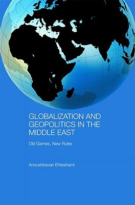 Image for Globalization and Geopolitics in the Middle East: Old games, new rules (Durham Modern Middle East and Islamic World Series)