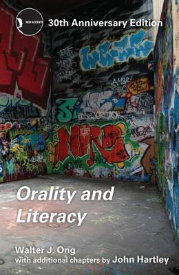 Orality and Literacy: The Technologizing of the Word (New Accents), Walter J. Ong