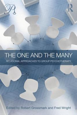 Image for The One and the Many: Relational Approaches to Group Psychotherapy (Psychoanalysis in a New Key Book Series)