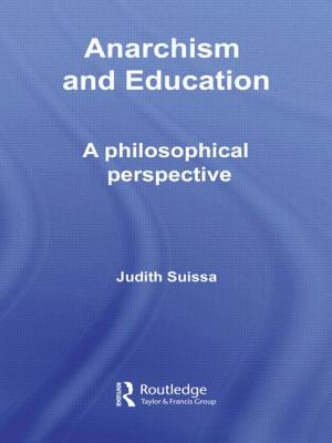Image for Anarchism and Education: A Philosophical Perspective (Routledge International Studies in the Philosophy of Education)