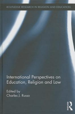 Image for International Perspectives on Education, Religion and Law (Routledge Research in Religion and Education)