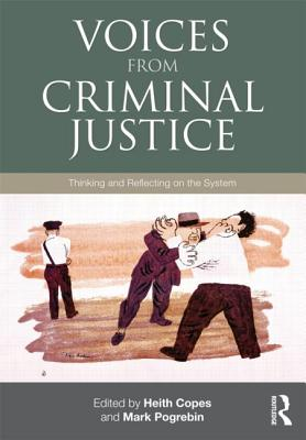 Image for Voices from Criminal Justice: Thinking and Reflecting on the System (Criminology
