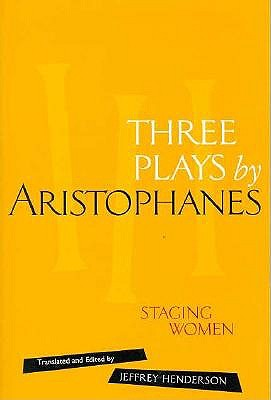 Image for Three Plays by Aristophanes: Staging Women (The New Classical Canon)