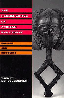 Image for HERMENEUTICS OF AFRICAN PHILSOPHY, THE : HORIZON AND DISCOURSE
