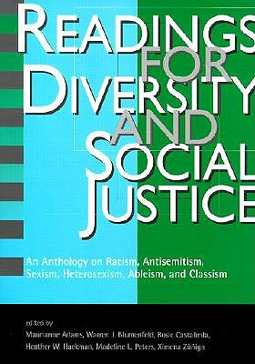 Readings for Diversity and Social Justice: An Anthology on Racism, Antisemitism, Sexism, Heterosexism, Ableism, and Classism
