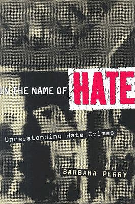 Image for In the Name of Hate: Understanding Hate Crimes