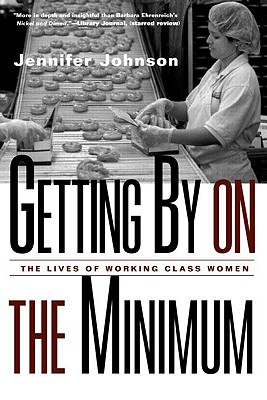 Image for Getting By on the Minimum: The Lives of Working-Class Women