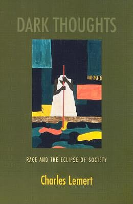 Image for Dark Thoughts: Race and the Eclipse of Society