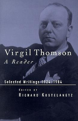 Image for Virgil Thomson: A Reader: Selected Writings, 1924-1984