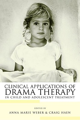 Image for Clinical Applications of Drama Therapy in Child and Adolescent Treatment