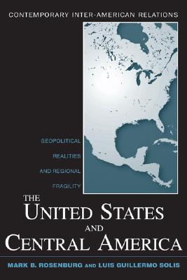 Image for The United States and Central America (Contemporary Inter-American Relations)