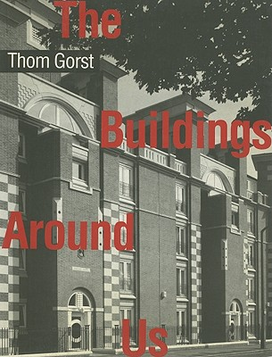 BUILDINGS AROUND US, THE, GORST, THOM