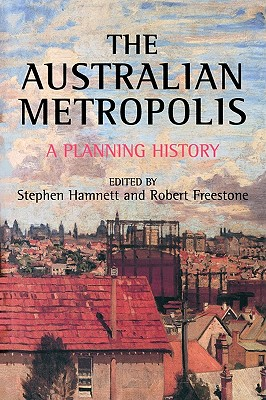 Image for Australian Metropolis: A Planning History (Planning, History and Environment Series)