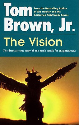 The Vision: The Dramatic True Story of One Man's Search for Enlightenment, Brown, Tom