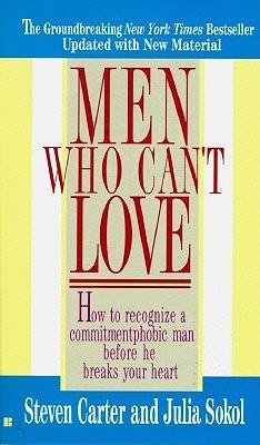 Men Who Can't Love, Steven Carter; Julia Sokol