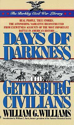 Days of darkness: The Gettysburg Civilians, G. W. Williams