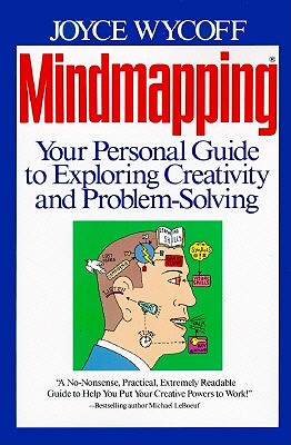 Mindmapping: Your Personal Guide to Exploring Creativity and Problem-Solving, Wycoff, Joyce