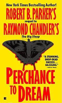Perchance to Dream, ROBERT B. PARKER