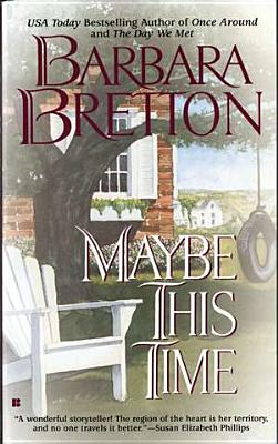 Maybe This Time, BARBARA BRETTON