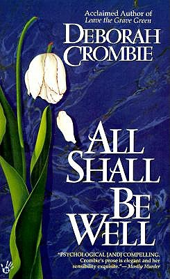 All Shall Be Well, DEBORAH CROMBIE