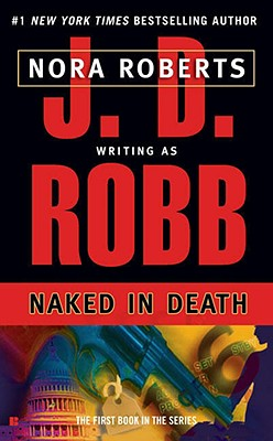 Naked in Death (In Death, Book 1), Robb, J. D.