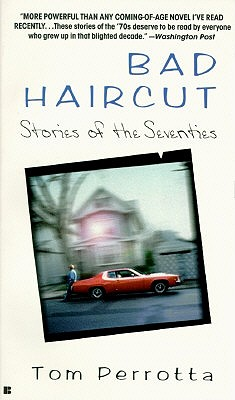 Bad Haircut: Stories of the Seventies, Tom Perotta