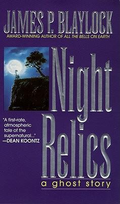 Night Relics, Blaylock, James P.