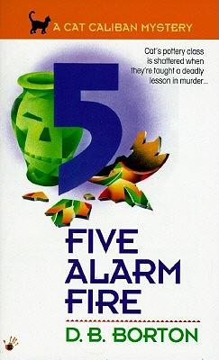 Five-Alarm Fire, Borton, D. B.