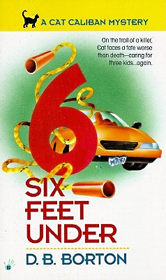 Six Feet Under (A Cat Caliban mystery), Borton, D. B.