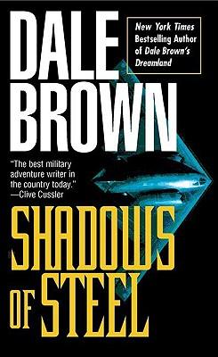 Shadows of Steel; Military Adventure Novel, Brown, Dale