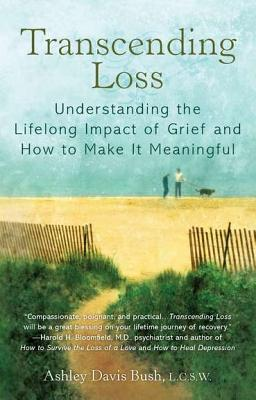 Image for Transcending Loss: Understanding the Lifelong Impact of Grief and How to Make It Meaningful