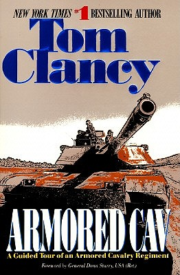 Armored Cav : A Guided Tour of an Armored Cavalry Regiment, Clancy,Tom
