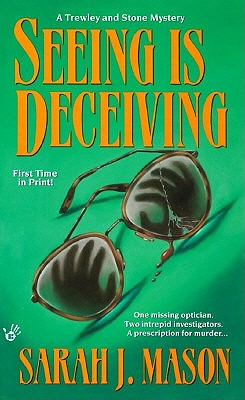 Seeing Is Deceiving, Sarah J. Mason