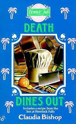 Death Dines Out (Hemlock Falls Mysteries), Claudia Bishop