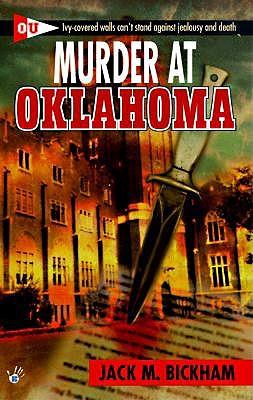 Murder at Oklahoma, JACK M. BICKHAM