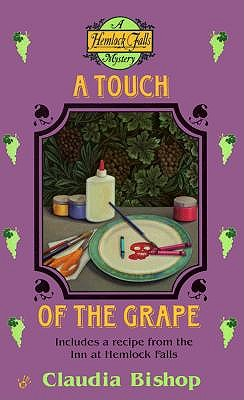 A Touch of the Grape (Hemlock Falls Mysteries), Bishop, Claudia