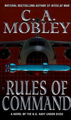 Image for Rules of Command: A Novel of the U.S. Navy Under Siege