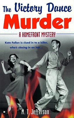 The Victory Dance Murder   A Homefront Mystery, Jefferson, M. T.
