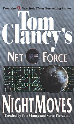 Night Moves (Tom Clancy's Net Force, Book 3), Clancy, Tom; Pieczenik, Steve
