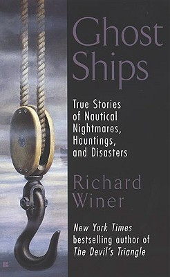 Image for Ghost Ships: True Stories of Nautical Nightmares, Hauntings, and Disasters