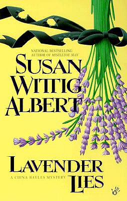 Lavender Lies: A China Bayles Mystery, SUSAN WITTIG ALBERT