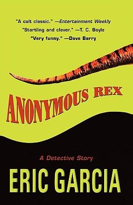 Anonymous Rex, Garcia, Eric