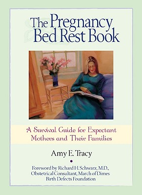 Image for The Pregnancy Bed Rest Book: A Survival Guide for Expectant Mothers and Their Families
