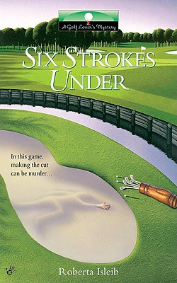 Image for Six Strokes Under (Golf Lover's Mysteries)
